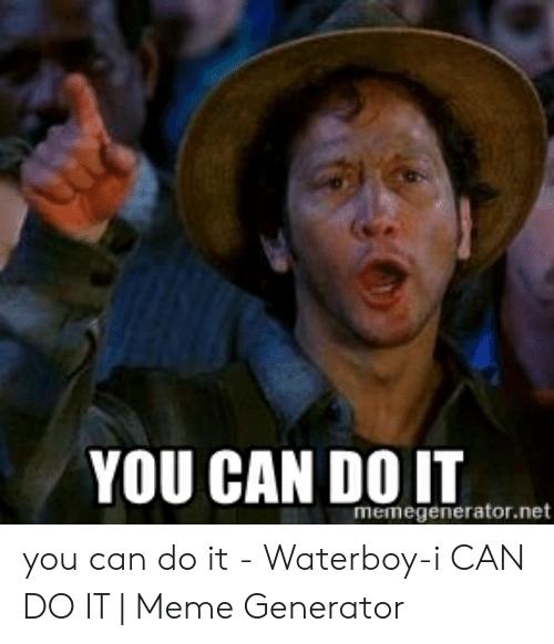 you-can-do-it-memegenerator-net-you-can-do-it-52503056.png